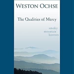 The Qualities of Mercy | [Weston Ochse]