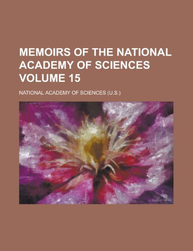 Memoirs of the National Academy of Sciences Volume 15