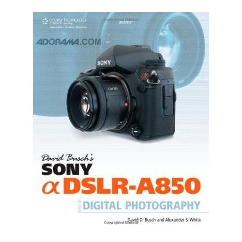 David Busch'S Sony Alpha Dslr-A850 Guide To Digital Photography Softcover Book