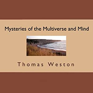 Mysteries of the Multiverse and Mind | [Thomas Weston]