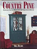 Country Pine: Furniture You Can Make With the Table Saw and Router (0875966500) by Hylton, William H.