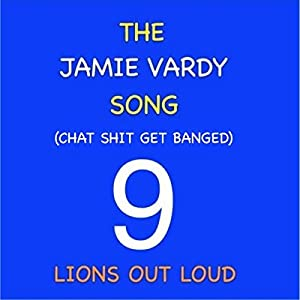 The Jamie Vardy Song (Chat Shit Get Banged) [Explicit]