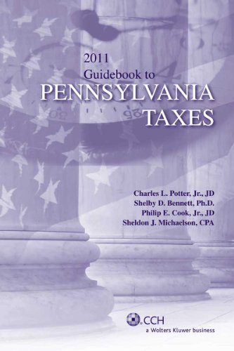 Guidebook to Pennsylvania Taxes (2011) (State Tax Guidebooks)
