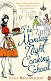 Erica Bauermeister The Monday Night Cooking School
