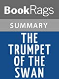 img - for The Trumpet of the Swan by E. B. White | Summary & Study Guide book / textbook / text book