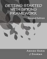 Getting started with Spring Framework, 2nd Edition Front Cover