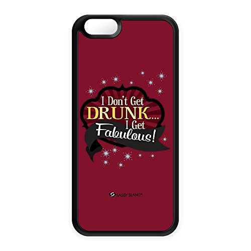 Sassy - I Don'T Get Drunk 10825 Black Silicon Case Snap-On Protective Back Cover Rubber Case For Apple® Iphone 6 By Sassy Slang + Free Crystal Clear Screen Protector front-1015011