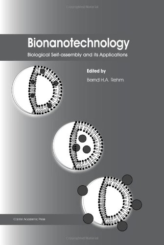 Bionanotechnology: Biological Self-Assembly And Its Applications