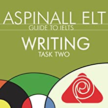 IELTS Writing Task 2: The International English Language Testing System (       UNABRIDGED) by Richard Aspinall Narrated by Richard Aspinall, Isabel Zippert