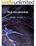 Neighbors (A Short Story)