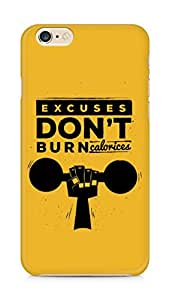 Amez Excuses don't burn Calories Back Cover For Apple iPhone 6s Plus