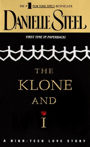 The Klone And I by Danielle Steel