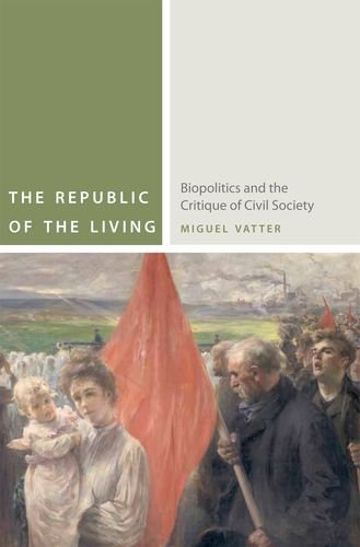 The Republic of the Living: Biopolitics and the Critique of Civil Society (Commonalities (FUP)) PDF