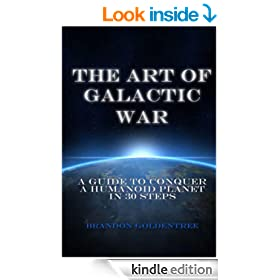 The Art of Galactic War: A Guide to Conquer a Humanoid Planet in 30 Steps