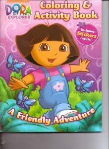 Dora the Explorer Coloring & Activity Book (Includes Stickers) ~ a Friendly Adventure [Paperback] - 1