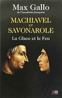 Machiavel et Savonarole : la glace et le feu
