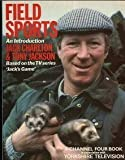 img - for Field Sports (A Channel Four book) by Jack Charlton (1984-02-05) book / textbook / text book