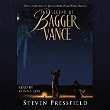 The Legend of Bagger Vance (       ABRIDGED) by Steven Pressfield Narrated by Ronny Cox