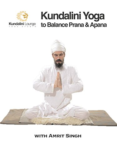 Kundalini Yoga to Balance Prana & Apana with Amrit Singh