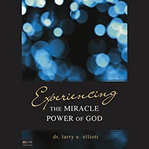 Experiencing the Miracle Power of God Audiobook