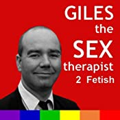 Giles The Sex Therapist: Fetish | [Giles Dee-Shapland, Steve Campen]