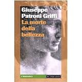 La morte della bellezzadi Giuseppe Patroni Griffi