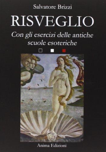 Risveglio Con esercizi delle antiche scuole esoteriche PDF