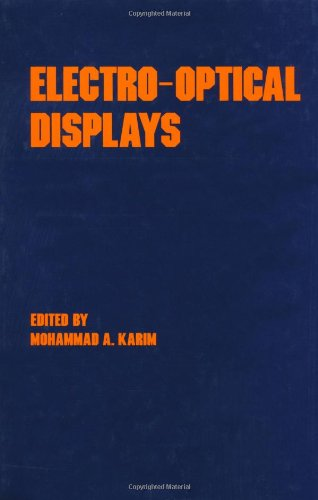 Electro-Optical Displays (Optical Science And Engineering)