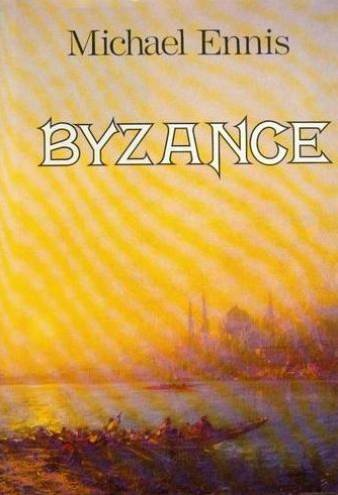 Byzance - Michael Ennis