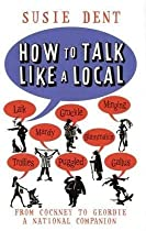 How to Talk Like a Local - by Susie Dent