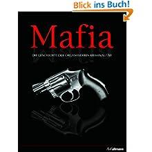 Mafia: Die Geschichte der organisierten Kriminalität
