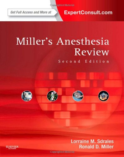 Miller's Anesthesia Review: Expert Consult - Online and Print, 2e
