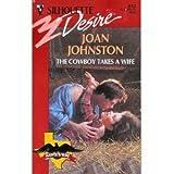 Cowboy Takes A Wife (Hawk'S Way) (Silhouette Desire) (037305842X) by Joan Johnston
