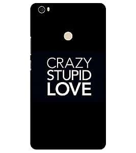 Chiraiyaa Designer Printed Premium Back Cover Case for Xiaomi Mi Max (crazy stupid love) (Multicolor)