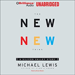 The New New Thing: A Silicon Valley Story | [Michael Lewis]