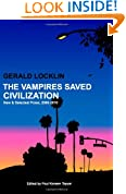 The Vampires Saved Civilization: New and Selected Prose, 2000-2010