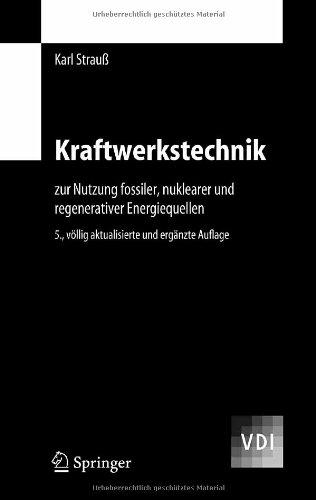 kraftwerkstechnik-zur-nutzung-fossiler-nuklearer-und-regenerativer-energiequellen-vdi-buch-german-ed
