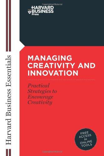 Managing Creativity and Innovation (Harvard Business...