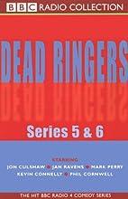 Dead Ringers: Series 5 & 6 Radio/TV Program by  BBC Worldwide Narrated by Jon Culshaw,  Full Cast, Jan Ravens, Phil Cornwell