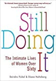 img - for Deirdre Fishel: Still Doing It : The Intimate Lives of Women Over Sixty (Paperback); 2009 Edition book / textbook / text book