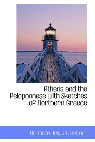 Athens and the Peloponnese with Sketches of Northern Greece