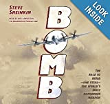 Bomb: The Race to Build and Steal the Worlds Most Dangerous Weapon