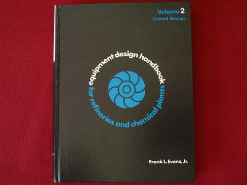 Equipment Design Handbook for Refineries and Chemical Plants. Volume 2