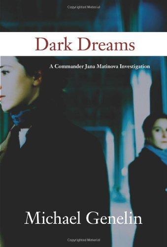 Dark Dreams: A Commander Jana Matinova Investigation by Michael Genelin (2009-07-01)