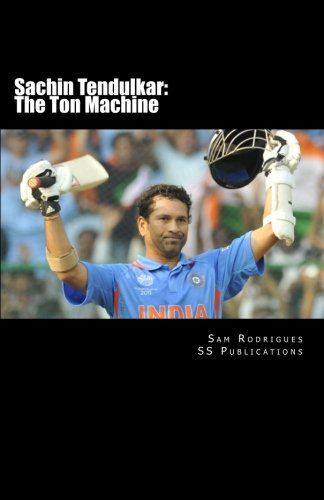 Sachin Tendulkar: The Ton Machine: All you wanted to know about the journey of Cricket's unlimited records creator