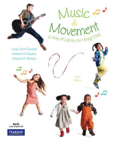 Music and Movement: A Way of Life for the Young Child...