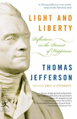 Light and Liberty: Reflections on the Pursuit of Happiness (Modern Library Classics)