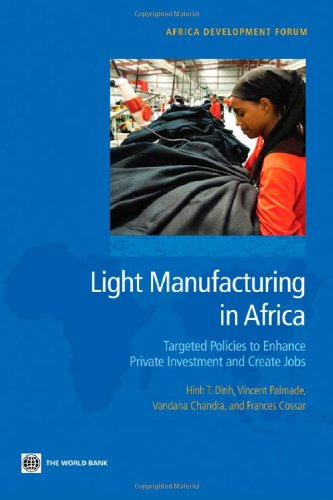 light-manufacturing-in-africa-targeted-policies-to-enhance-private-investment-and-create-jobs-africa