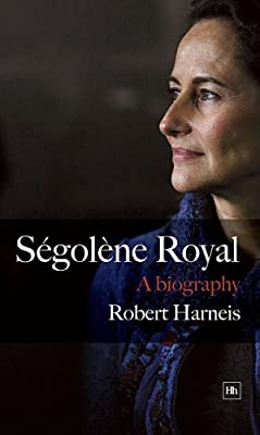 Segolene Royal: A Biography