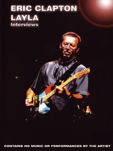 Eric Clapton: Layla Interviews